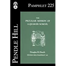 The Peculiar Mission of a Quaker School (Pendle Hill Pamphlets Book 225)