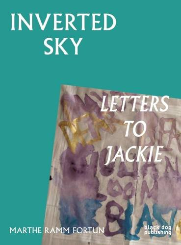 Inverted Sky: Letters to Jackie pdf