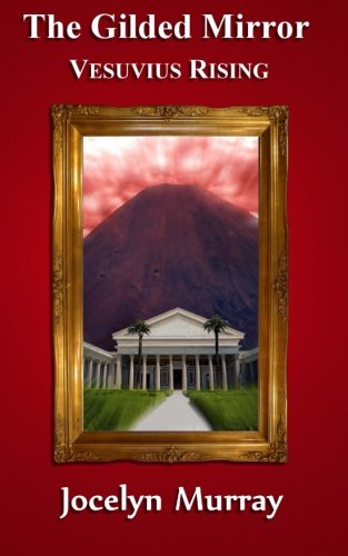 Download The Gilded Mirror: Vesuvius Rising (The Gilded Mirror series) (Volume 2) pdf epub