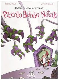 Babbo 4 Natale.Hanno Rubato La Posta Di Piccolo Babbo Natale Vol 4 Thierry Robin Lewis Trondheim 9788887658521 Amazon Com Books