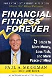 img - for Financial Fitness Forever : 5 Steps to More Money, Less Risk, and More Peace of Mind (Hardcover)--by Paul A. Merriman [2011 Edition] book / textbook / text book