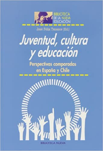 Juventud, cultura y educación: Perspectivas comparadas en España y Chile MEMORIA Y CRITICA DE LA EDUC.: Amazon.es: Tezanos Tortajada, José Félix: Libros