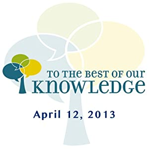 To the Best of Our Knowledge: Brainstorm Radio/TV Program
