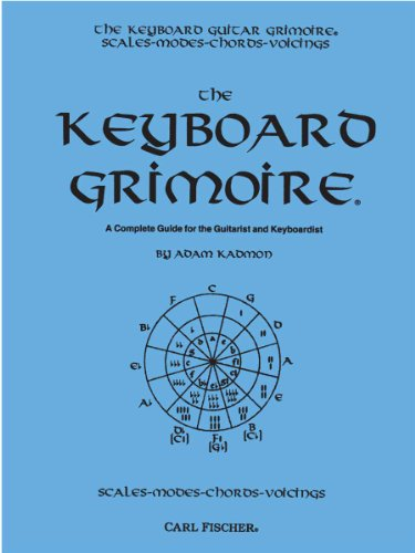 The Keyboard Grimoire: A Complete Guide for the Guitarist and - Keyboard Fischer Carl