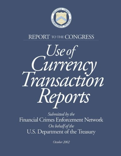 Use of Currency Transaction Reports