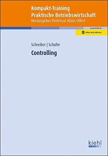 Kompakt-Training Controlling (Kompakt-Training Praktische Betriebswirtschaft) Taschenbuch – 1. Dezember 2018 Klaus Olfert Martin Schreiber Klaus Schulte NWB Verlag