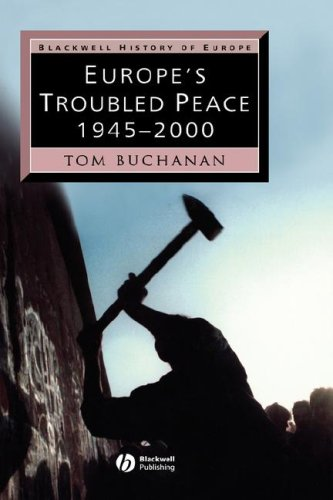 Europe's Troubled Peace: 1945 - 2000 (Blackwell History of Europe)