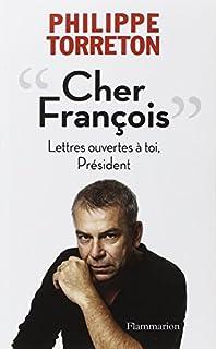 Cher François : lettres ouvertes à toi, Président, Torreton, Philippe