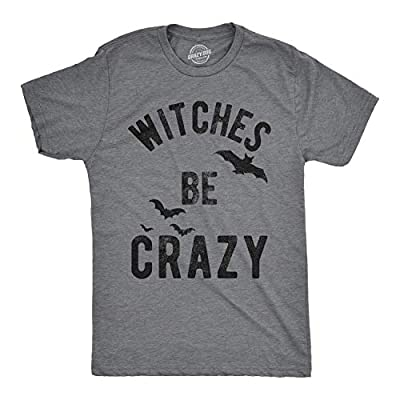 Mens Witches Be Crazy Tshirt Funny Halloween Party Tee for Guys