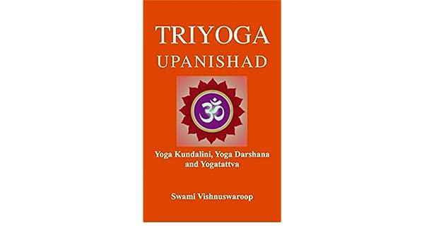 Triyoga Upanishad: Yoga Kundalini, Yoga Darshana and ...