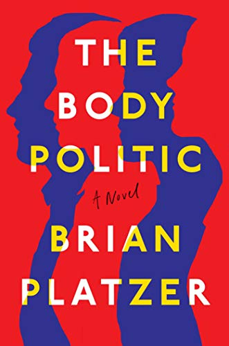 The Body Politic: A Novel by [Platzer, Brian]
