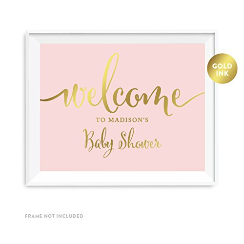 Andaz Press Personalized Baby Shower Party Signs, Blush Pink with Metallic Gold Ink, 8.5x11-inch Wall Art, Poster, Gift, Welcome to Madison's Baby Shower Sign, 1-Pack, Unframed, Custom Made Any Name]()