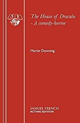 The House of Dracula - A comedy-horror (Acting Edition) by Martin Downing (2014-12-31)