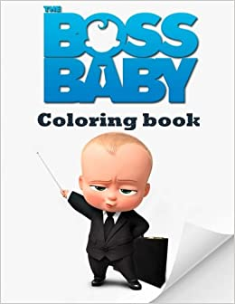 Amazon Com The Boss Baby Coloring Book 9781979846387 Mr Potter