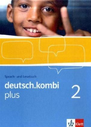 deutsch.kombi plus / Sprach- und Lesebuch. Allgemeine Ausgabe für differenzierende Schulen: deutsch.kombi plus / Schülerbuch 6. Klasse: Sprach- und ... Ausgabe für differenzierende Schulen