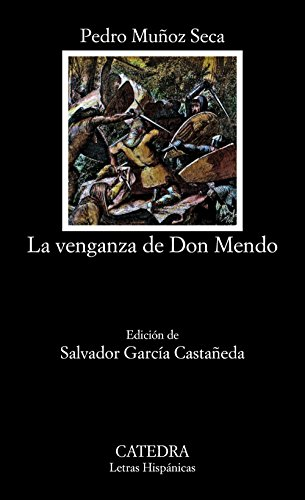 La venganza de don Mendo / Don Mendo's Revenge (Letras Hispanicas) (Spanish Edition) - Seca, Pedro Munoz