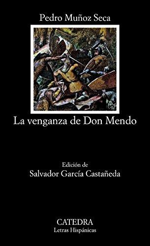 La Venganza De Don Mendo / Don Mendo's Revenge (Letras Hispanicas) (Spanish Edition)