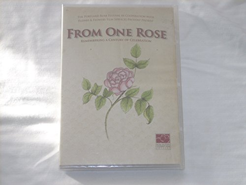 - FROM ONE ROSE - PORTLAND ROSE FESTIVAL Centennial 2007 Documentary