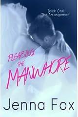 The Arrangement (Pleasing the Manwhore Book 1) (Volume 1) Paperback