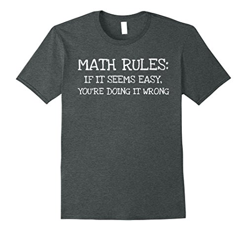 Mens Math Rules- Funny Gift T-Shirt Men Women 2XL Dark Heather (Math Sayings)