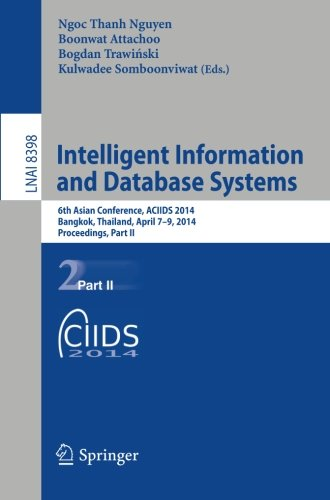 Intelligent Information and Database Systems: 6th Asian Conference, ACIIDS 2014, Bangkok, Thailand, April 7-9, 2014, Pro