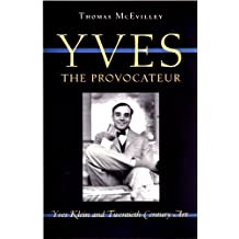 Yves the Provocateur: Yves Klein and Twentieth-Century Art by Thomas McEvilley (2010-05-21)