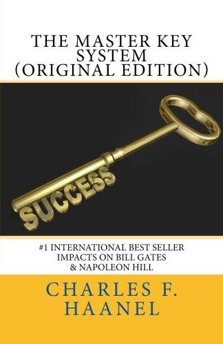 The MASTER KEY SYSTEM (ORIGINAL EDITION): #1 INTERNATIONAL BEST SELLER (Impacts on Napoleon Hill & Bill (Original Keys)