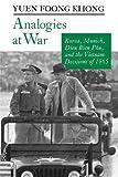 Analogies at War: Korea, Munich, Dien Bien Phu, and