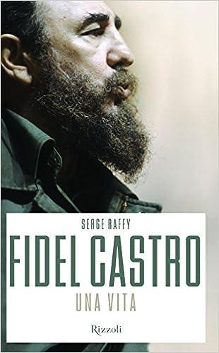 Fidel Castro. Una vita
