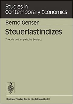 Steuerlastindizes: Theorie und empirische Evidenz (Studies in Contemporary Economics) (German Edition)