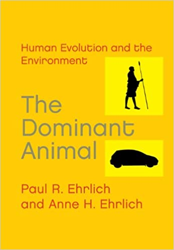 The Dominant Animal Human Evolution And Environment None Edition Kindle