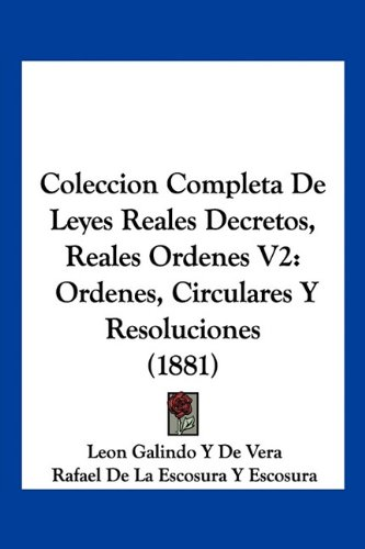 Coleccion Completa De Leyes Reales Decretos, Reales Ordenes V2: Ordenes, Circulares Y Resoluciones (1881) (Spanish Edition) pdf