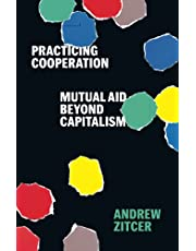 Practicing Cooperation: Mutual Aid beyond Capitalism