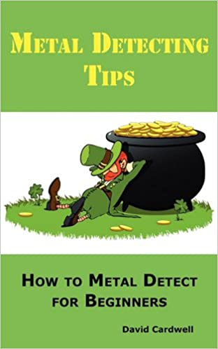 Metal Detecting Tips: How to Metal Detect for Beginners ...