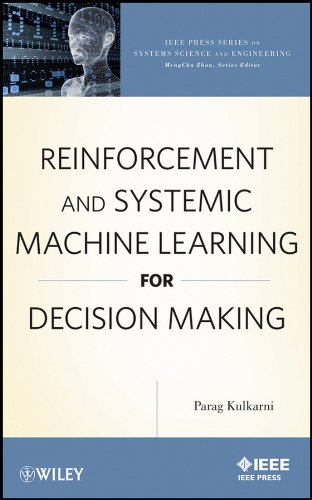 Reinforcement and Systemic Machine Learning for Decision Making by Parag Kulkarni, Publisher : Wiley-IEEE Press