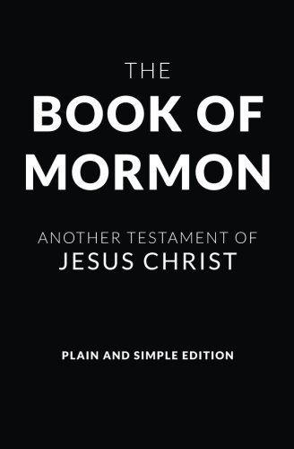 (The Book of Mormon - Plain and Simple Edition: Another Testament of Jesus Christ)