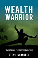 Wealth Warrior: The Personal Prosperity Revolution Kindle Edition