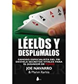 [ [ Leelos y Desplumalos: Un Famoso Especialista del FBI Desvela Secretos Decisivos Para el Jugador de Poquer (Spanish) - Greenlight ] ] By Navarro, Joe ( Author ) Jul - 2011 [ Paperback ]