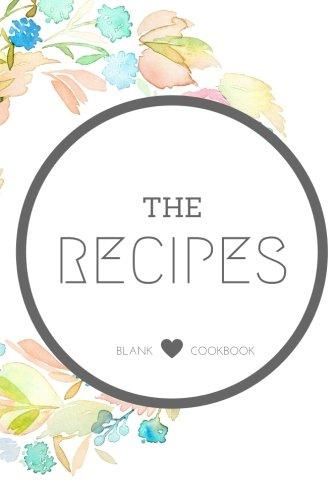 Blank Cookbook: Blank Cookbook 6x9 ( Recipes & Notes, Cookbook Journal, Cooking Journal, Cooking Notebook, Blank Cookbook Journal, Cooking Gift Series) (Volume 69) PDF