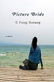 Picture Bride af C. Fong Hsiung