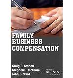 img - for [(Family Business Compensation )] [Author: Craig E. Aronoff] [Apr-2011] book / textbook / text book