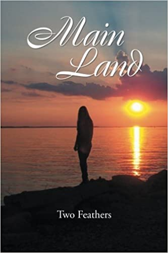 Book Main Land by Two Feathers (2013-12-04)