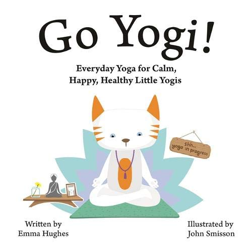Go Yogi!: Everyday Yoga for Calm, Happy, Healthy Little ...