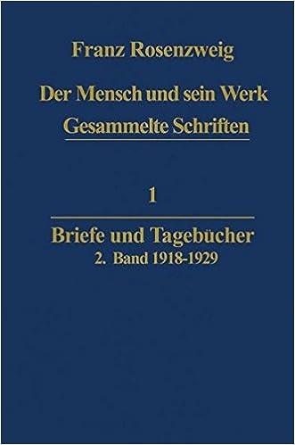 Der Mensch und Sein Werk: Briefe und Tagebücher