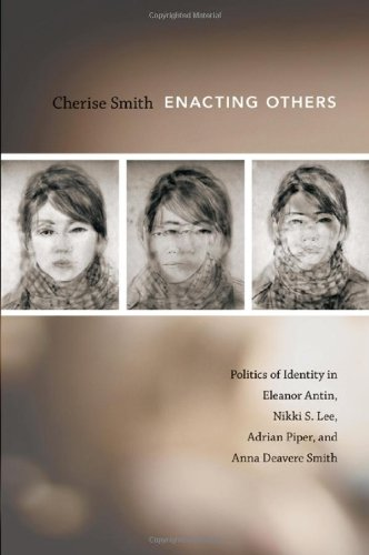 Download Enacting Others: Politics of Identity in Eleanor Antin, Nikki S. Lee, Adrian Piper, and Anna Deavere Smith pdf epub
