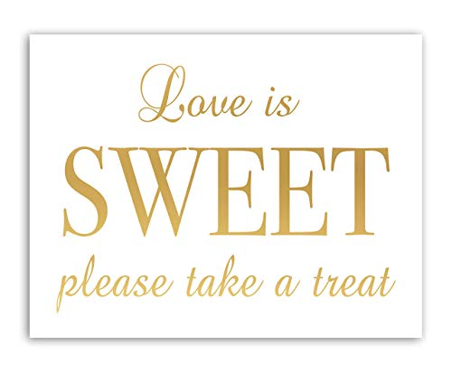 Gold Foil Love Is Sweet Please Take A Treat Sign For Birthdays Events And Weddings Signage