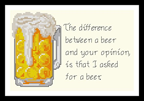 Counted Cross Stitch Kit. The difference between a beer and your opinion is that I asked for a beer. by Sew Irreverent