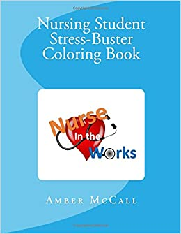 Amazon.com: Nursing Student Stress-Buster Coloring Book: All ...