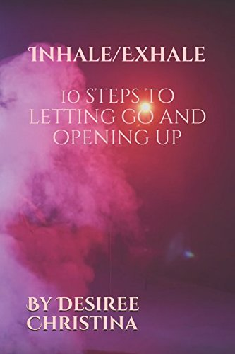 Books : Inhale/Exhale  (10 steps to letting go and opening up)