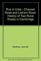 Rus in Urbe - Chaucer Road and Latham Road: History of Two Rural Roads in Cambridge